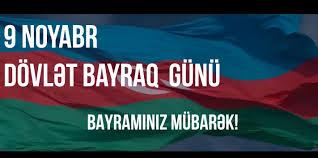 9 noyabr Azərbaycanda Dövlət Bayrağı günüdür