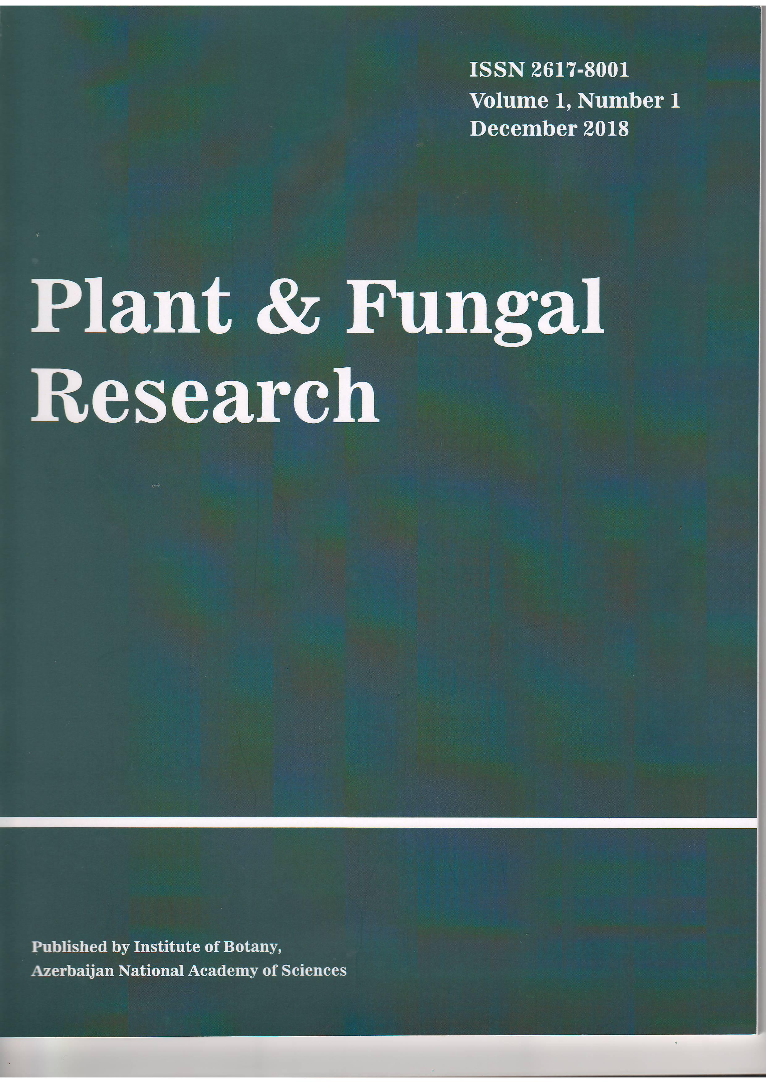 """AMEA Botanika İnstitutunun """"Plant & Fungal Research"""" adlı beynəlxalq jurnalının ilk nömrəsi çap olunub"""