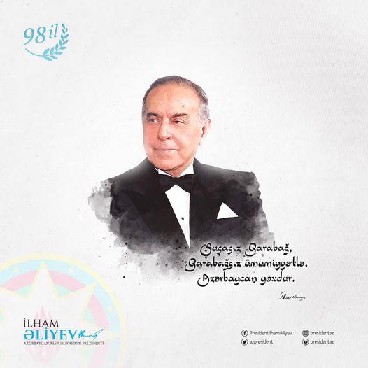 Ümummilli lider Heydər Əliyevin anadan olmasının 98-ci ildönümüdür