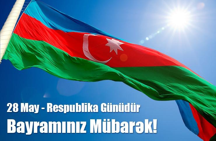 28 MAY - RESPUBLİKA GÜNÜDÜR!