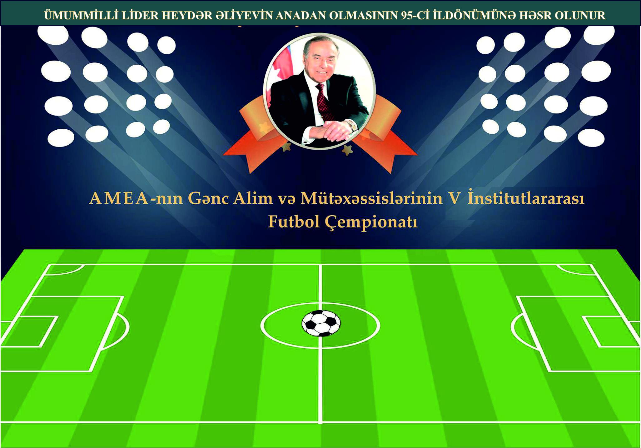 Gənc alim və mütəxəssislərin V institutlararası futbol çempionatına start verilir
