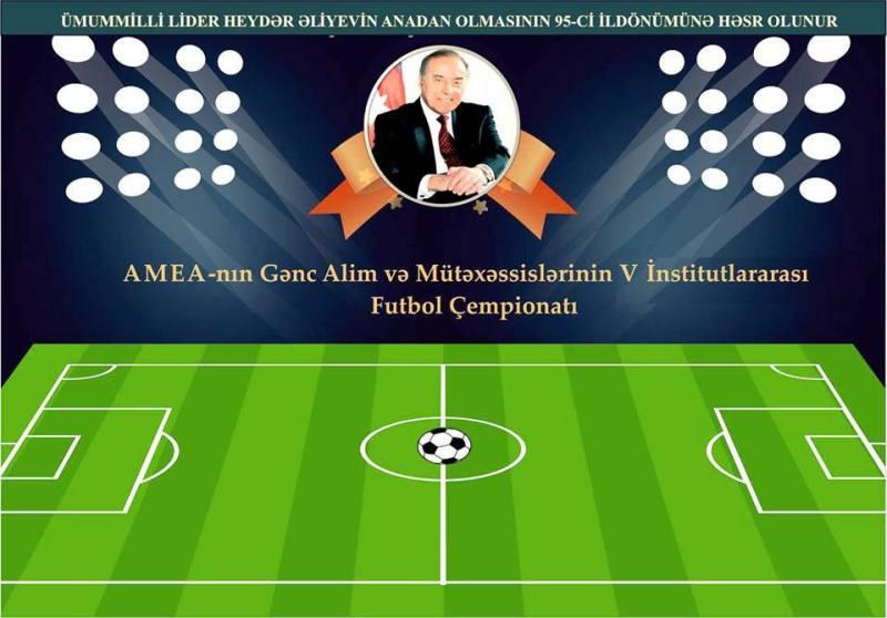 AMEA gənc alim və mütəxəssislərin institutlararası V futbol çempionatının start fiti 23 aprel tarixində çalınacaq