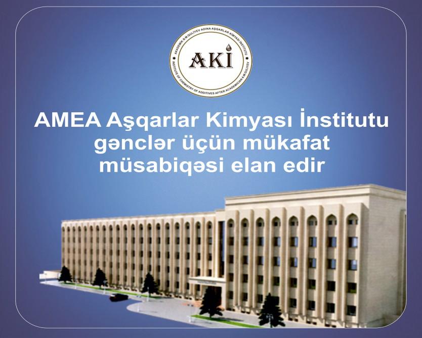 AMEA Aşqarlar Kimyası İnstitutunda gənc alim və mütəxəssislər arasında adlı müsabiqələr keçiriləcək
